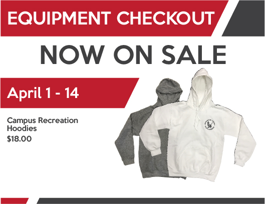 Promo flyer for campus recreation hoodies for $18.00. A gray and a white hoodie pictured on the flyer.