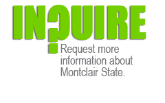 Inquire - request more information about Montclair State