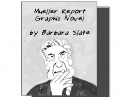 book cover of Mueller Report Graphic Novel by Barbara Slate