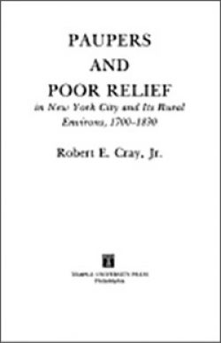 Image of book: Paupers and Poor Relief: New York City and Its Rural Environs, 1700-1830.