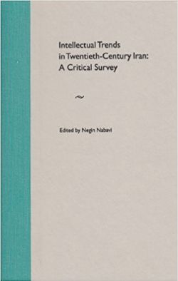 "Image of a plain book cover with blue-green binding. The text states: ""Intellectual Trends in Twentieth-Century Iran: A Critical Survery."" Edited by Negin Nabavi."