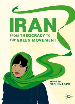 "Book cover of a woman with a green headscarf with text saying: ""Iran: From Theocracy to the Green Movement"" Edited by Negin Nabavi."