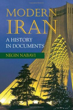 "Book cover with the title printed: ""Modern Iran: A History in Documents"" by Negin Nabavi. The cover features an image of the Azadi Tower in Tehran at night with trees in the foreground."