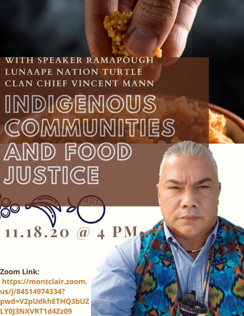 """Join a virtual panel discussion entitled """"Indigenous Communities & Food Justice"""" featuring Chief Vincent Mann (Turtle Clan Ramapough Lunaape, NJ). Hosted by MSU student Manar Alsaidi on Wednesday November 18, 2020 at 4pm"""